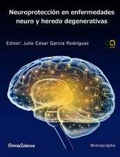 Neuroproteccion En Enfermedades Neuro y Heredo Degenerativas