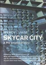 A Skycar City:  A Pre-Emptive History