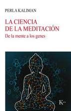 La ciencia de la meditación : de la mente a los genes