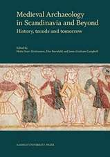 Medieval Archaeology in Scandinavia & Beyond: History, Trends & Tomorrow