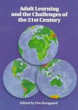 Adult Learning and the Challenges of the Twenty-First Century