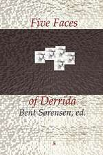 Five Faces of Derrida