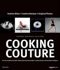 Cooking Couture:  Fashion Bites, Creative Recipes, Original Photos