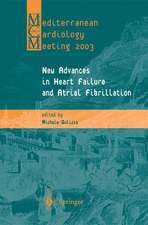 New Advances in Heart Failure and Atrial Fibrillation: Proceedings of the Mediterranean Cardiology Meeting (Taormina, April 10–12, 2003)