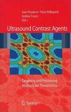 Ultrasound contrast agents: Targeting and processing methods for theranostics