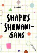Shapes, Shenanigans