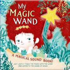 My Magic Wand: A Magical Sound Book!