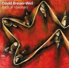David Breuer-Weil Radical Visionary