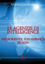 Le Agenzie di Intelligence - Terzo Volume - Medioriente, Sud America ed Asia
