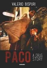 Paco: A Drug Story