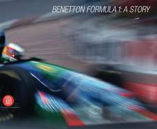 Benetton Formula 1: A Story