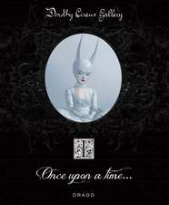Once Upon A Time (the Dorothy Circus Gallery (vol. 1)
