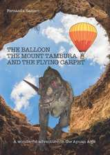 The Balloon, Mount Tambura and the Flying Carpet