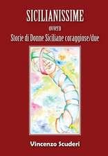 Sicilianissime - ovvero - Storie di donne siciliane coraggiose/due