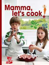 Mamma, Let's Cook!:  Italian Recipes to Make with Kids by Il Gufo