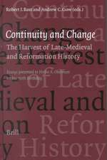 Continuity and Change:  Essays Presented to Heiko A. Oberman on His 70th Birthday