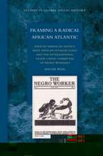 Framing a Radical African Atlantic:  African American Agency, West African Intellectuals and the International Trade Union Committee of Negro Workers