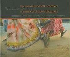Op Zoek Naar Gandhi's Dochters/In Search of Gandhi's Daughters