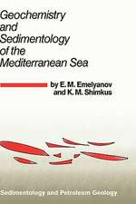 Geochemistry and Sedimentology of the Mediterranean Sea