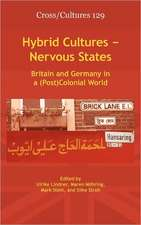 Hybrid Cultures Nervous States: Britain and Germany in a (Post)Colonial World