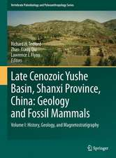 Late Cenozoic Yushe Basin, Shanxi Province, China: Geology and Fossil Mammals: Volume I:History, Geology, and Magnetostratigraphy