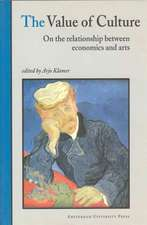 The Value of Culture: On the Relationship between Economics and Arts