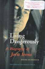 Living Dangerously: A Biography of Joris Ivens