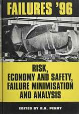 Risk, Economy and Safety, Failure Minimisation and Analysis Failures '96:  Proceedings of the Second International Symposium, Pilanesberg, South Africa