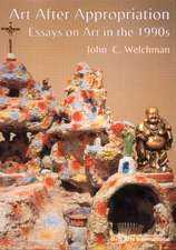 Welchman, J: Art after Appropriation