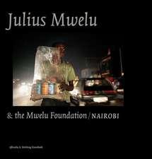 Julius Mwelu & the Mwelu Foundation/Nairobi