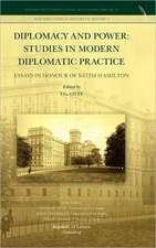 Diplomacy and Power:  Studies in Modern Diplomatic Practice - Essays in Honour of Keith Hamilton