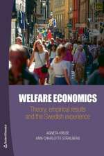 Welfare Economics: Theory, Empirical Results and the Swedish Experience