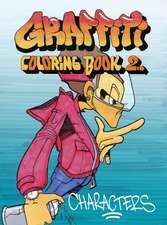 Graffiti Coloring Book 2: Characters
