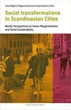 Social Transformations in Scandinavian Cities: Nordic Perspectives on Urban Marginalisation & Social Sustainability