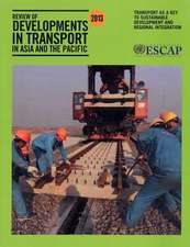 Review of Developments in Transport in Asia and the Pacific 2013:  Transport as a Key to Sustainable Development and Regional Integration
