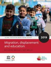 Global Education Monitoring Report 2019: Migration, Displacement and Education - Building Bridges, Not Walls