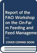 Report of the Fao Expert Workshop on the On-Farm Feeding and Feed Management in Aquaculture:  Manila, the Philippines, 13-15 September 2010