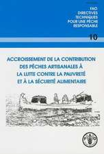 Accroissement de La Contribution Des Peches Artisanales:  a la Lutte Contre La Pauvrete Et La Securite Alimentaire