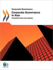 Corporate Governance Corporate Governance in Asia 2011:  Progress and Challenges