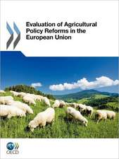 Evaluation of Agricultural Policy Reforms In:  European Union