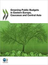 Greening Public Budgets in Eastern Europe, Caucasus and Central Asia