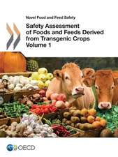 Novel Food and Feed Safety Safety Assessment of Foods and Feeds Derived from Transgenic Crops, Volume 1