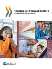 Regards Sur L'Education 2013:  Les Indicateurs de L'Ocde