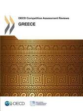 OECD Competition Assessment Reviews:  Greece