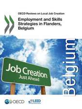 OECD Reviews on Local Job Creation Employment and Skills Strategies in Flanders, Belgium