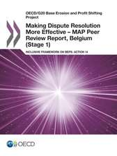 OECD/G20 Base Erosion and Profit Shifting Project Making Dispute Resolution More Effective - Map Peer Review Report, Belgium (Stage 1): Inclusive Fram