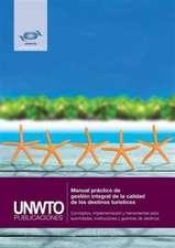 Manual práctico de gestión integral de la calidad de los destinos turísticos
