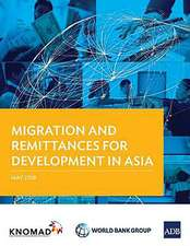 Migration and Remittances for Development in Asia