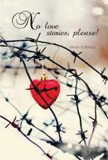 No Love Stories, Please!