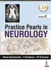 Practice Pearls in Neurology: (Series II)